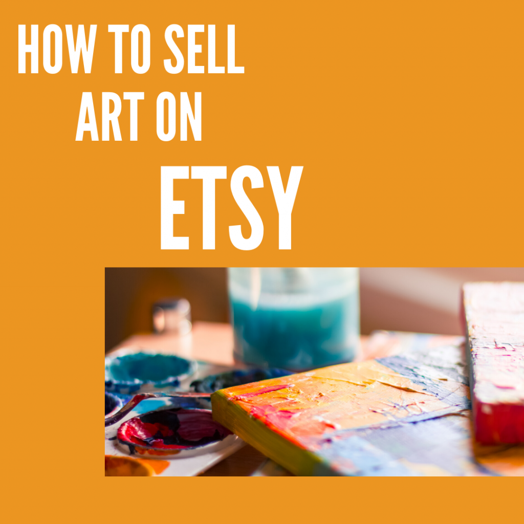 How To Sell Art On Etsy Online Marketing For Artists