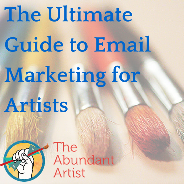Email Marketing for Artists: The Ultimate Free Guide