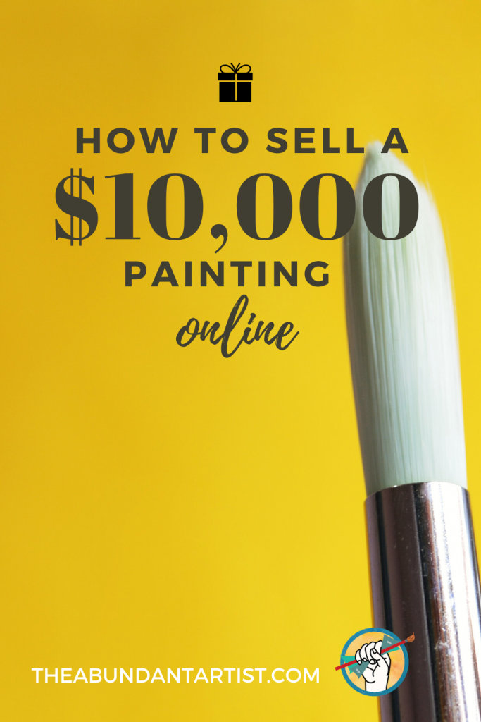 How To Sell A 10 000 Painting Online Online Marketing For Artists