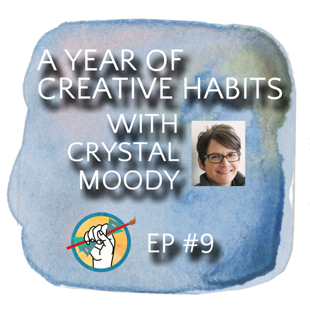 A Year of Creative Habits with Crystal Moody | TAA #9
