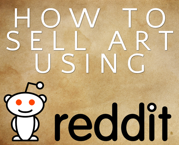 How to Use Reddit to Sell Your Art