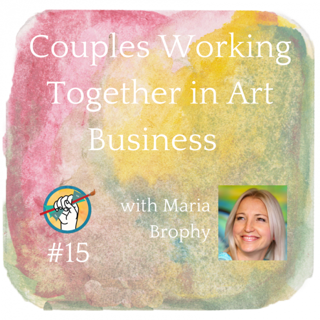 Couples Working Together in Art Business with Maria Brophy | TAA Podcast 15