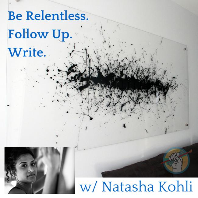 Be Relentless, Follow Up, Learn to Write – An Art Biz Case Study with Natasha Kohli.