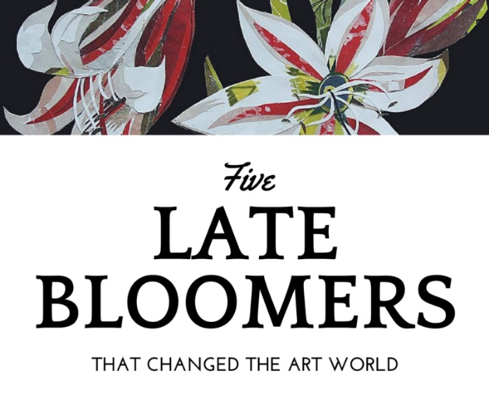 Five Late Bloomers That Changed the Art World