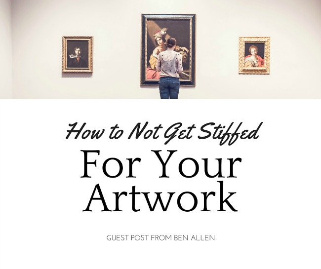 How To Not Get Stiffed For Your Artwork