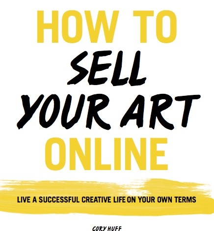 Why You Should Buy How to Sell Your Art Online, the book