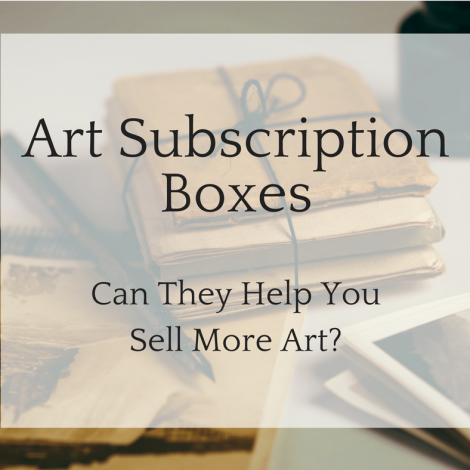 Art Subscription Boxes: Can They Help You Sell More Art?