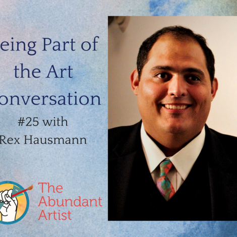 Being Part of the Art Conversation with Rex Hausmann