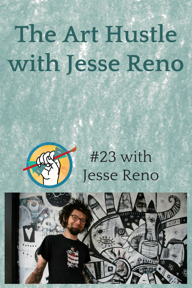 The Art Hustle with Jesse Reno