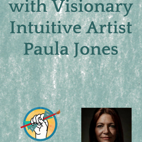 Conversation with Visionary Intuitive Artist Paula Jones