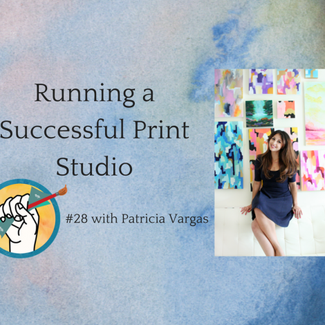 Managing a Successful Print Studio with Patricia Vargas