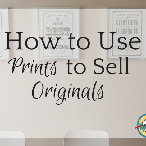 How to Use Prints to Sell Original Art
