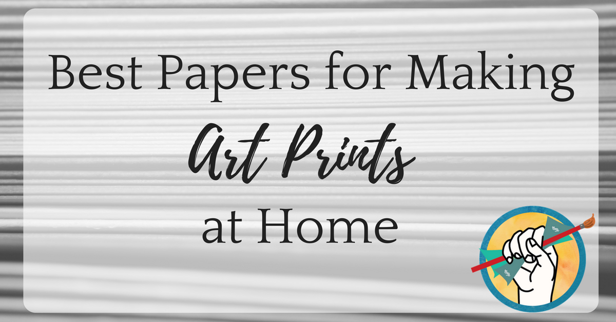 Best Papers for Making Art Prints