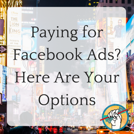 Paying for Facebook Ads? Here Are Your Options