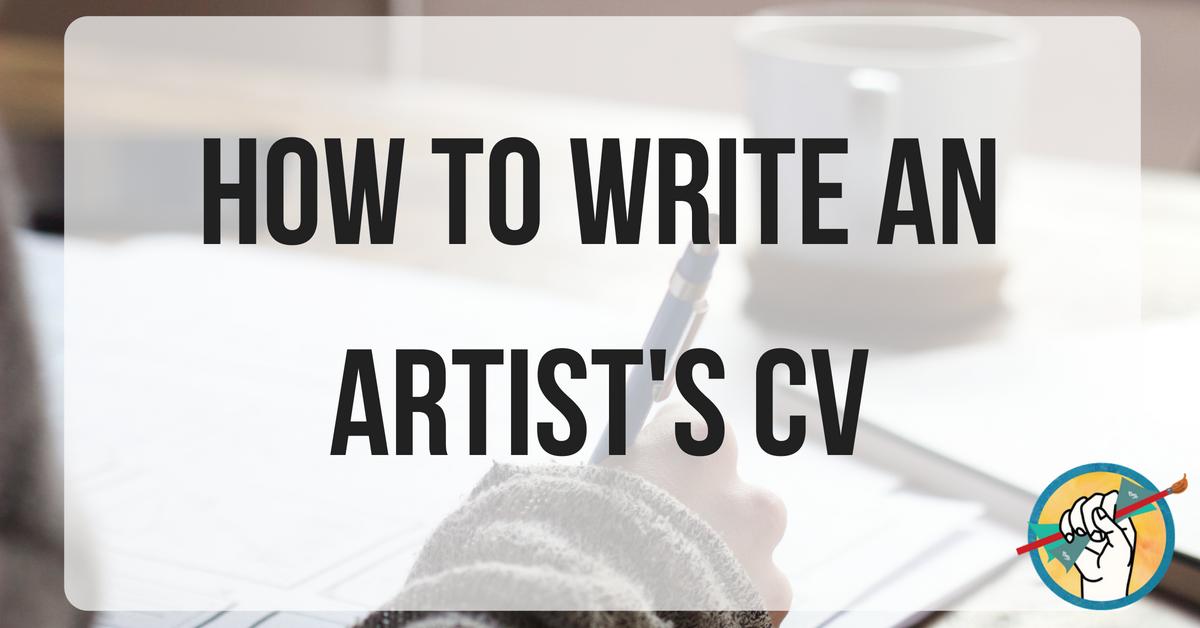 How To Write An Artist S Cv Online Marketing For Artists