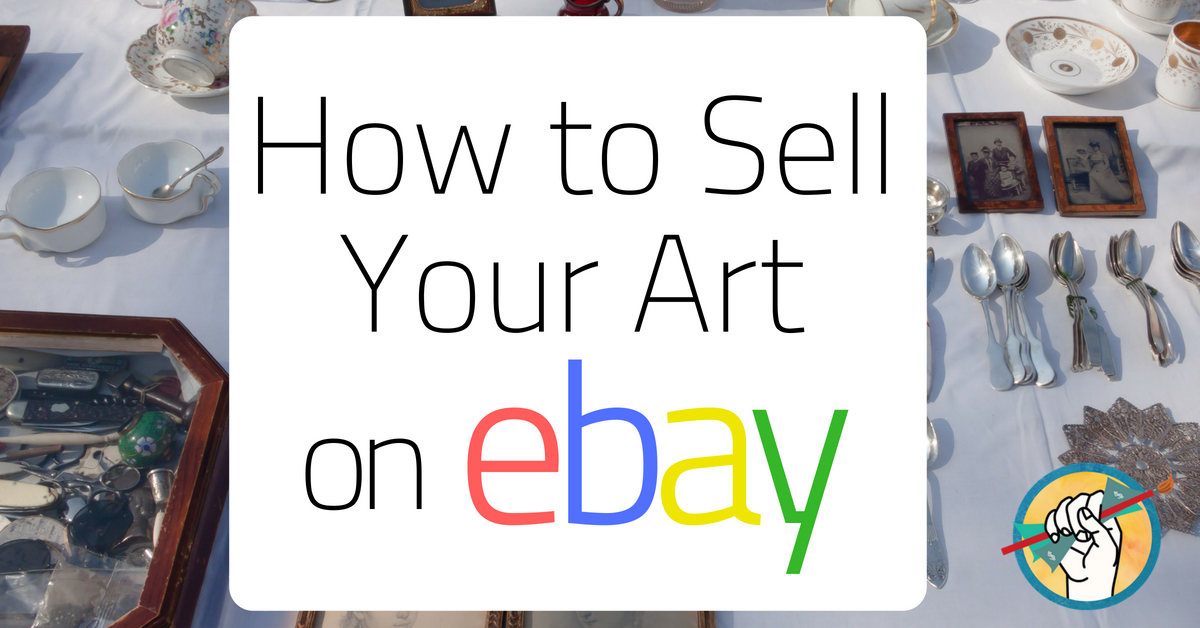 How To Sell Art On Ebay Online Marketing For Artists