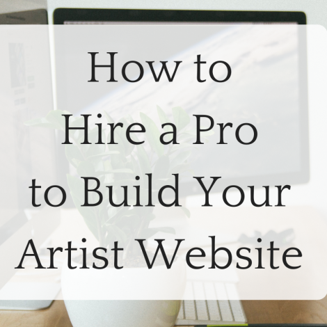 How to Hire a Pro to Build Your Artist Website