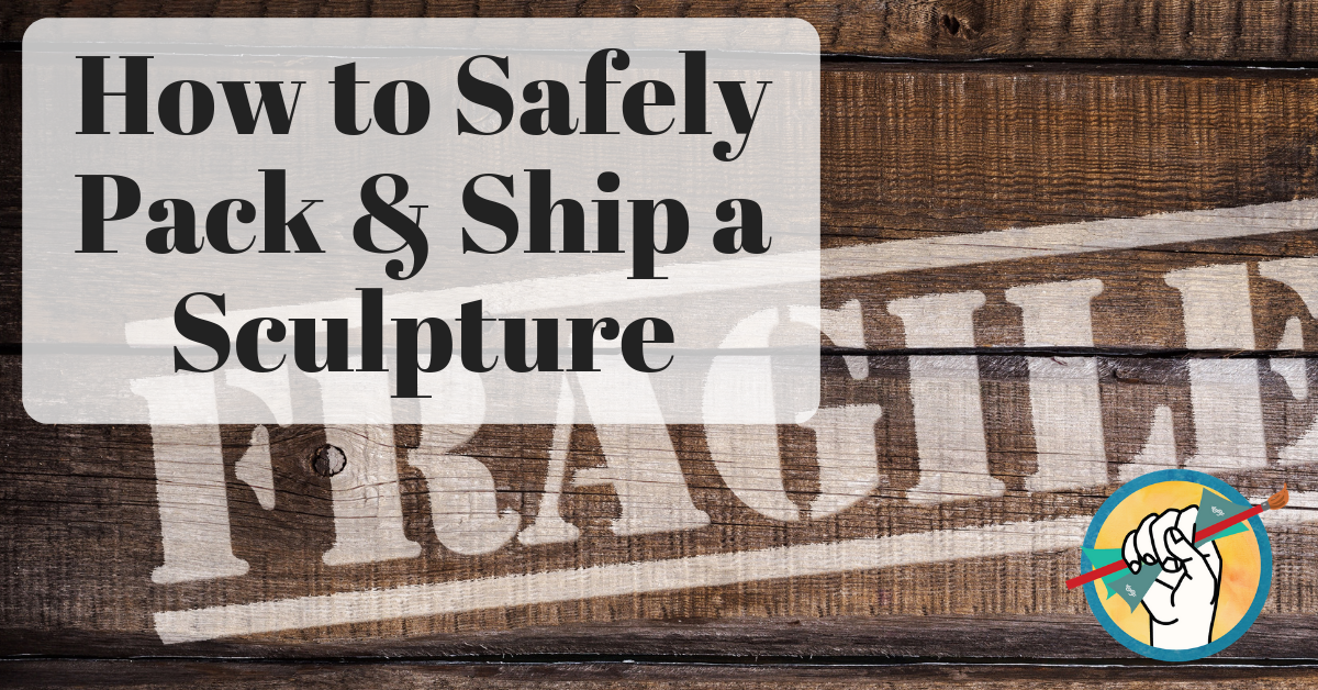How to Ship a Sculpture