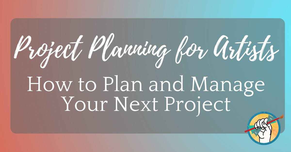 Project Planning for Artists