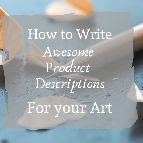 How to Write Awesome Product Descriptions for Your Art