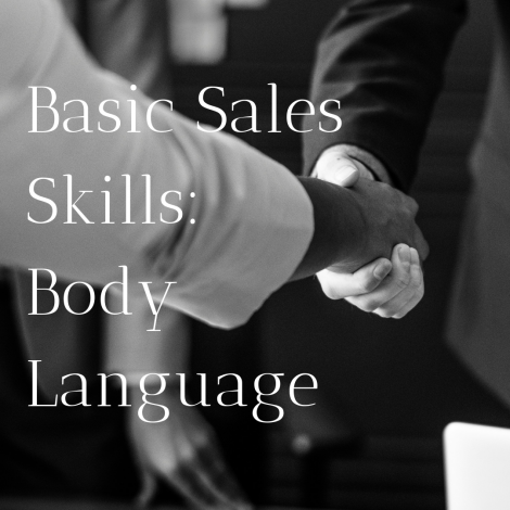 Basic Sales Skills: Seal the Deal With Body Language