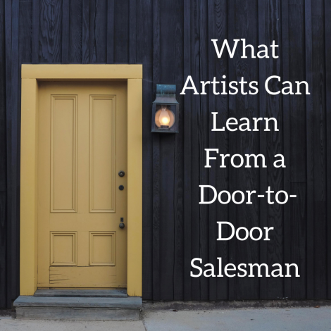 Basic Sales Skills: What Artists Can Learn From a Door-to-Door Salesman