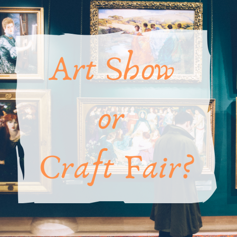 What's the Difference Between an Art Show and a Craft Fair?