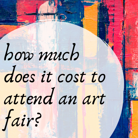 How Much Does it Cost to Attend an Art Fair?