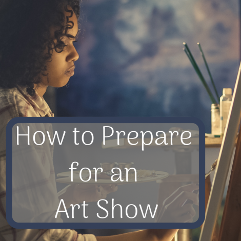 How to Prepare for an Art Show