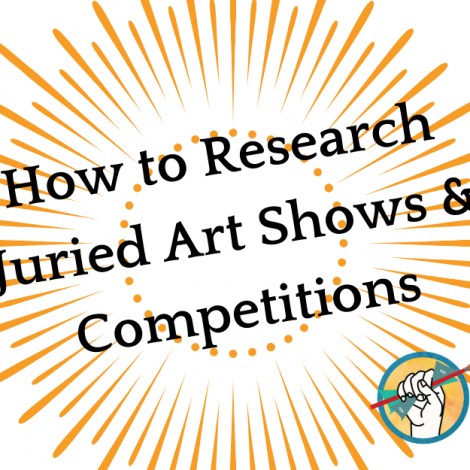 How to Research Juried Art Shows & Competitions