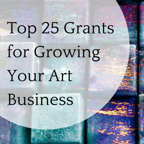 Top 25 Art Grants for Growing Your Art Business