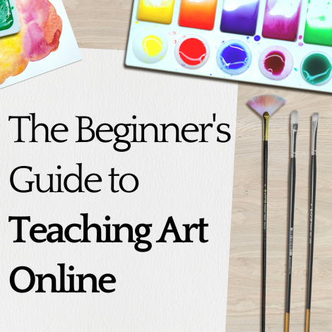 The Beginner's Guide to Teaching Art Online