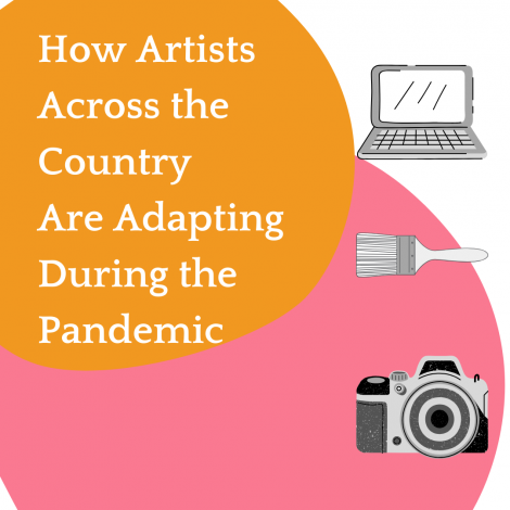 How Artists Across the Country are Adapting During the Pandemic