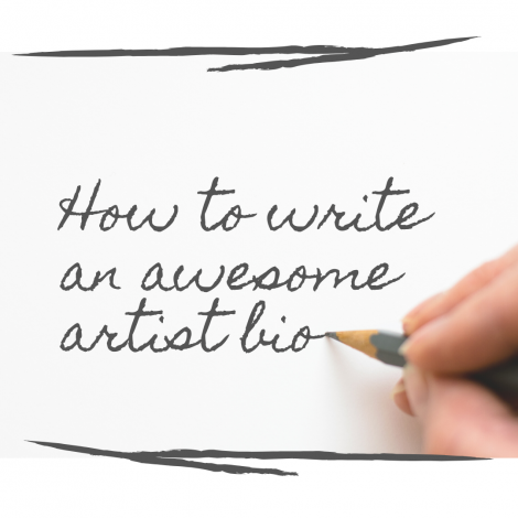 How to Write an Awesome Artist Bio