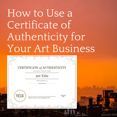 How to Use a Certificate of Authenticity for Your Art Business
