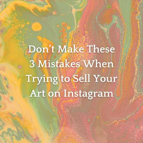 Don't make these 3 mistakes when trying to sell your art on Instagram